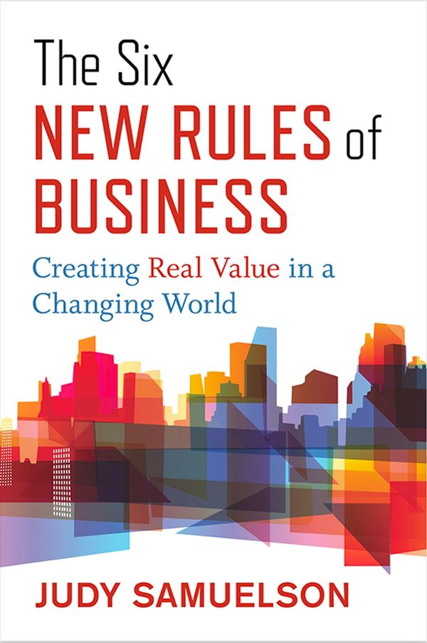 Book Briefing: 'The Six New Rules of Business' by Judy Samuelson