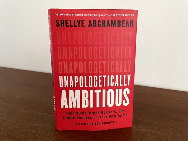 Book Briefing: 'Unapologetically Ambitious' by Shellye Archambeau