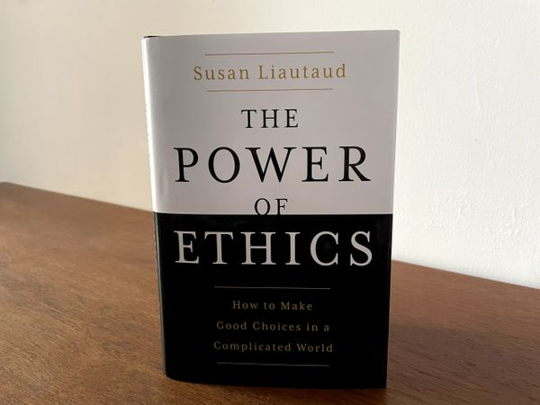 Book Briefing: 'The Power of Ethics' by Susan Liautaud