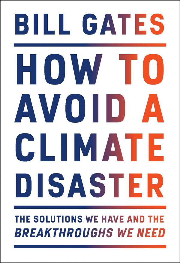 Book Briefing on Bill Gates and 'How to Avoid a Climate Disaster'
