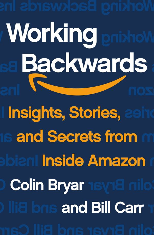 Book Briefing: 'Working Backwards' by Colin Bryar and Bill Carr