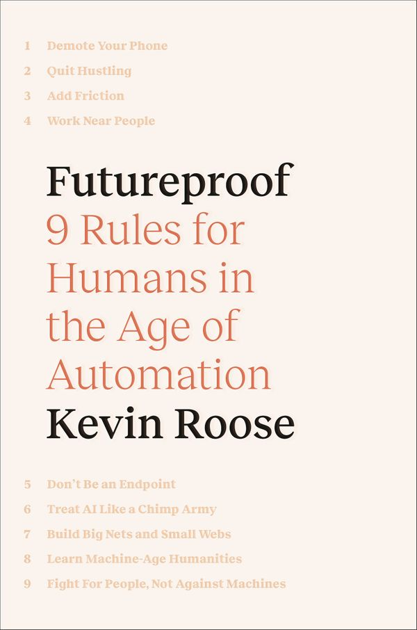 'Futureproof' by Kevin Roose: How to avoid being made obsolete by automation