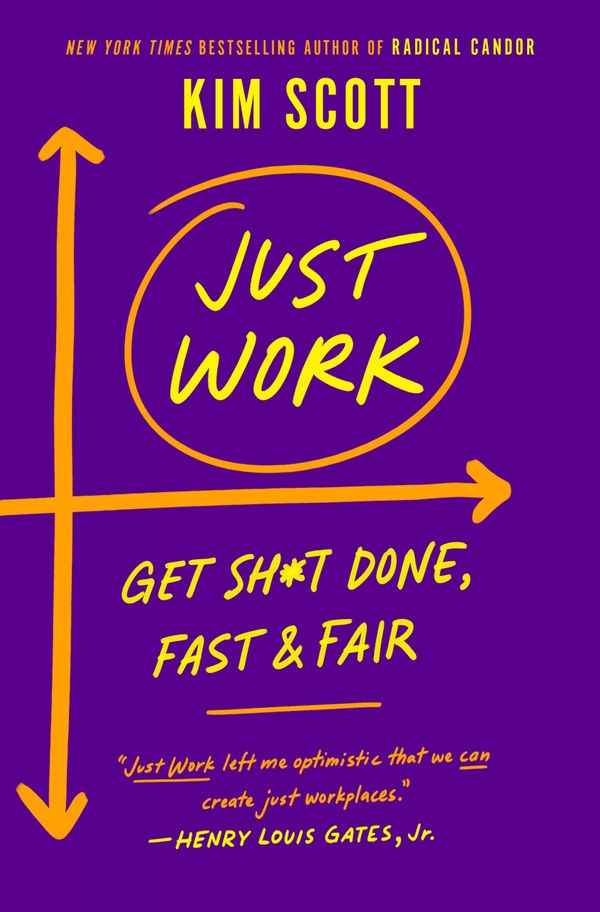 'Just Work' by Kim Scott: How to recognize and eliminate workplace injustice
